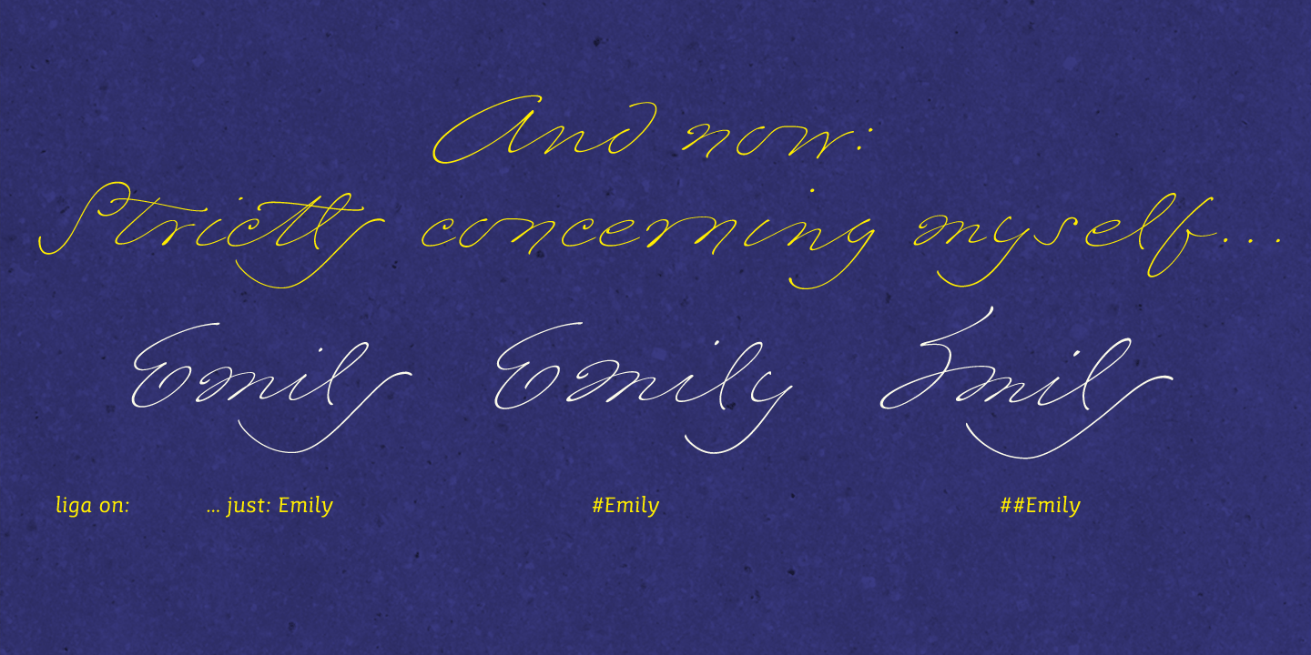 Julias font Emily in White is based on the handwriting of Emily Dickinson